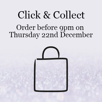 Click and collect - order before 9pm of Thursday 22nd December