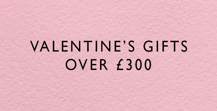 Valentine's gifts over £300